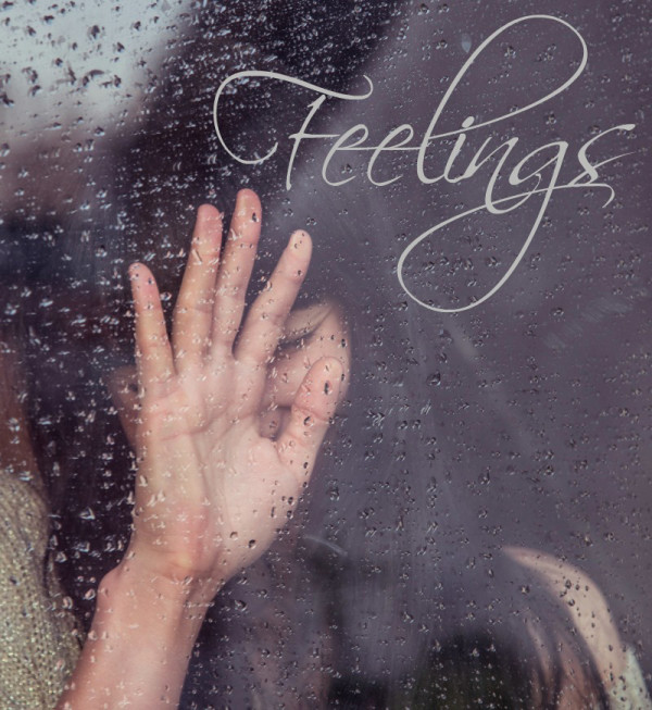 feelings, importance of feelings, feel your feels, emotions