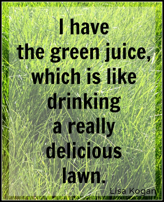 funny green juice quote