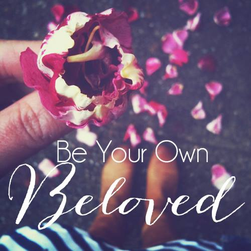 Be Your Own Beloved, self portraits, self acceptance
