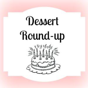 Dessert Round-up