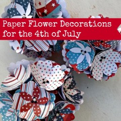 Paper Flowers for the 4th of July