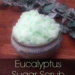 Homemade Eucalyptus Sugar Scrub