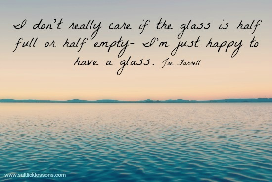 Sunday Sentiment {ten – the one about the glass half full}