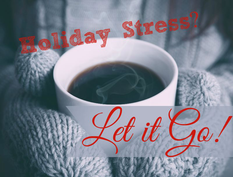 holiday stress, let it go