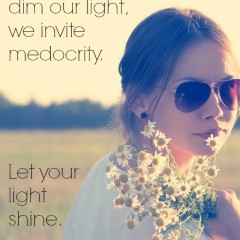 Sunday Sentiment {21 – the one about your light}