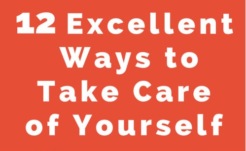 Take Excellent Care of Yourself