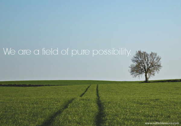 Sunday Sentiment {24 – the one about pure possibility}