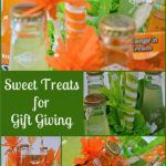Sweet Treats for Gift Giving