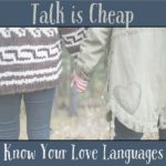 Talk is Cheap – Love Language to the Rescue!