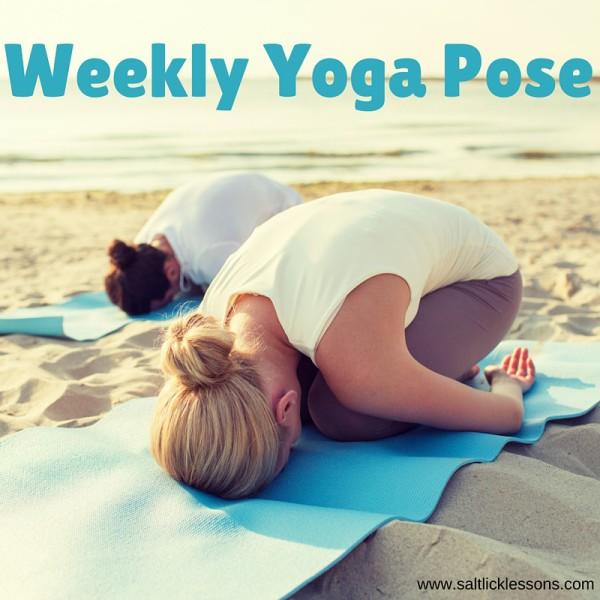 weekly yoga pose, yoga pose, child's pose
