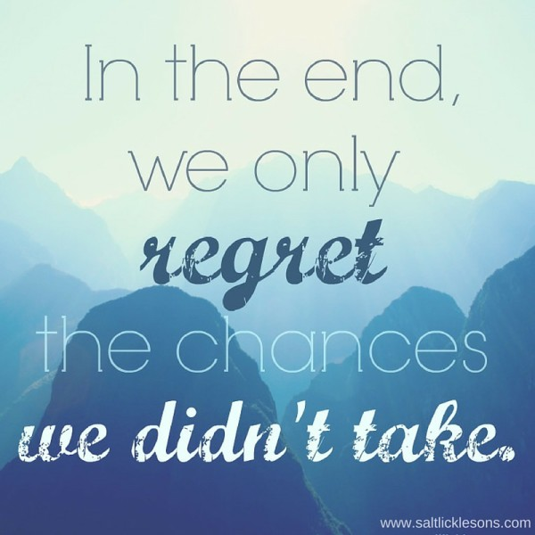 Sunday Sentiment {39 – the one about the chances we didn't take}
